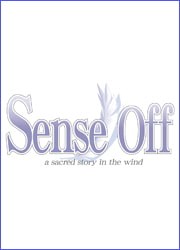 Sense Off ~a sacred story in the wind~ [otherwise]