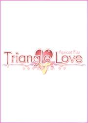 Triangle Love -アプリコットフィズ- X-RATED版 [Campus]