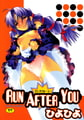 RUN AFTER YOU [コミックハウス]