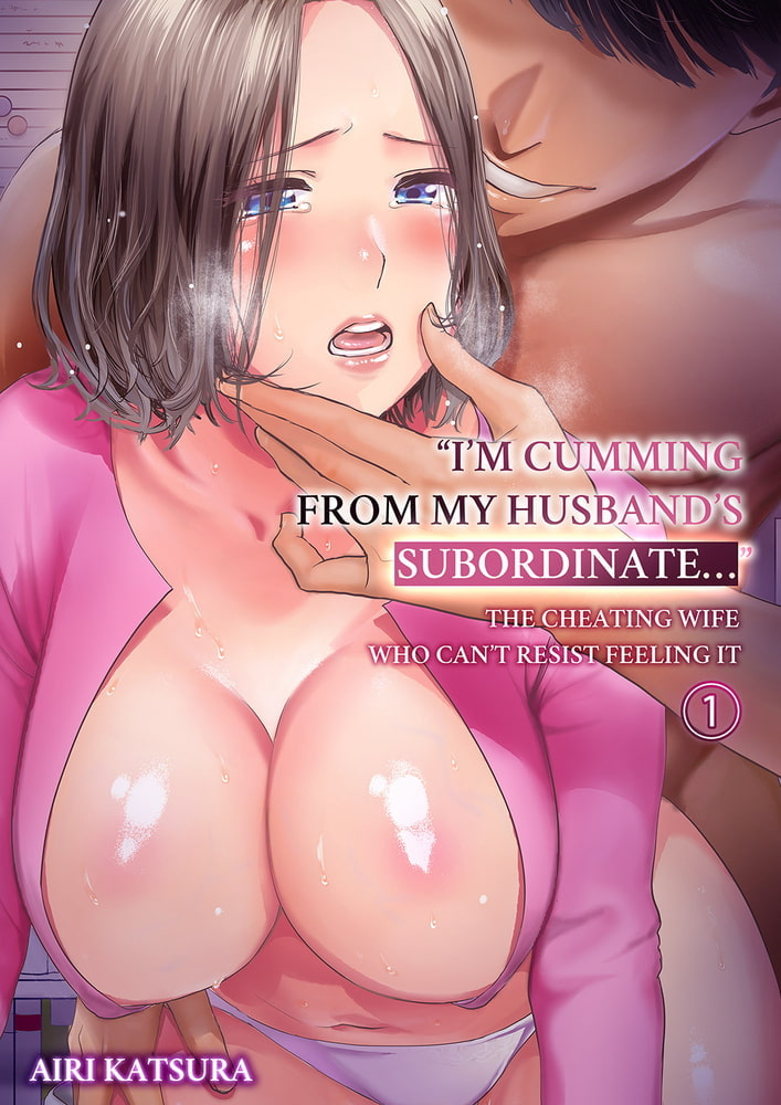 """""""I'm cumming from my husband's subordinate..."""" The cheating wife who can't resist feeling it. chs. 1-11 bundle"""