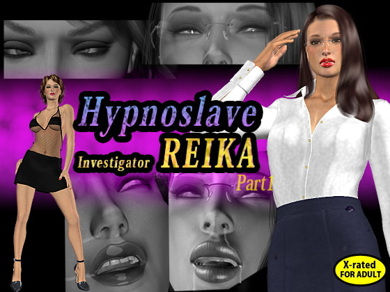 Hypnoslave investigator REIKA (Language: English)!