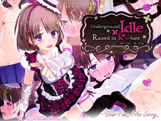 Underground Idol X Raised In R*peture  -Dear Fans, I Am Sorry-!
