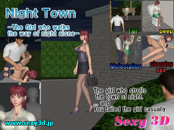 Night Town -The girl who walks the way of night alone-!