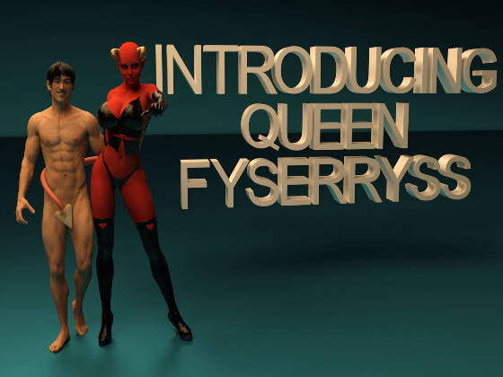 Introducing Queen Fyserryss!