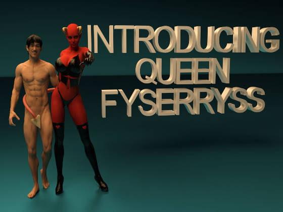 Introducing Queen Fyserryss!