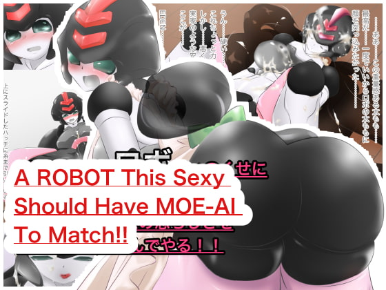 A ROBOT This Sexy Should Have MOE-AI To Match!!!