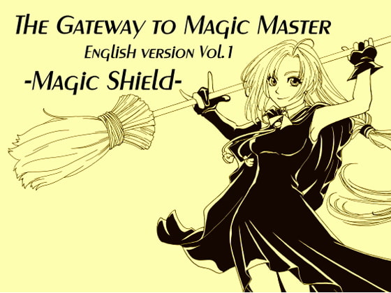 The Gateway to Magic Master  English version Vol.1 -Magic Shield-!