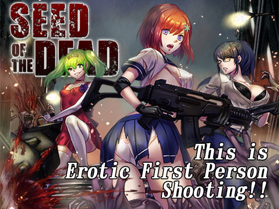 SEED OF THE DEAD!