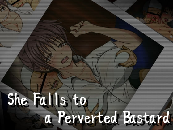 She Falls to a Perverted Bastard [English Ver.] [shinachiku-castella]