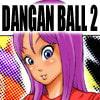 DANGAN BALL 2