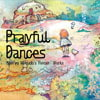 Prayful Dances [Music Pandora]