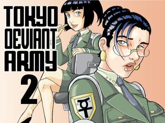 Tokyo Deviant Army #2!