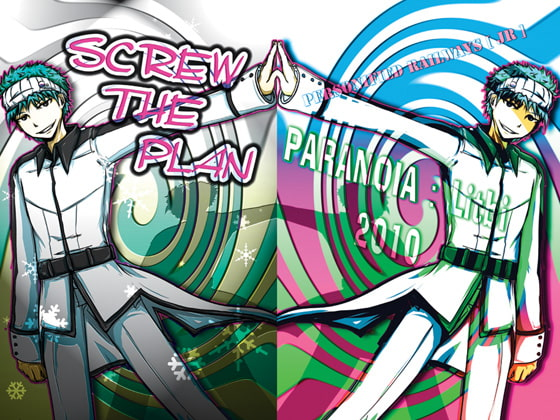 SCREW THE PLAN [PARANOIA]