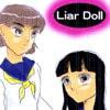 Liar doll [ぼけとつっこみ]
