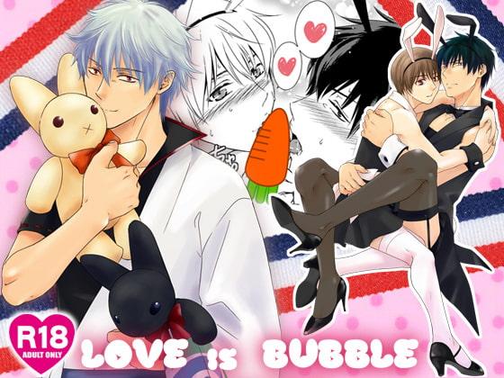 LOVE IS BUBBLE