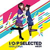 I/O/P SELECTED vol.01 [IOSYS]