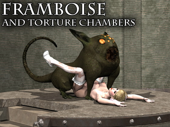 Framboise and Torture Chambers!