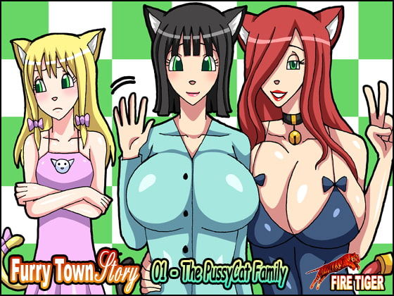 Furry Town Story 01 - The PussyCat Family!