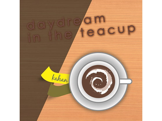 daydream in the teacup [華飯]