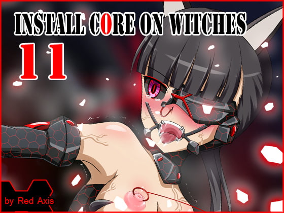 Install core on witches 11!