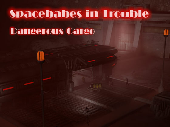 Spacebabes in trouble - Dangerous Cargo