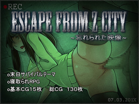 ESCAPE FROM Z CITY ~Found Footage~ [Ghost_SM]
