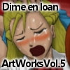 Dime en loan ArtWorks Vol.5 [Dime en loan]