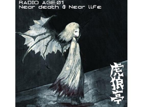 RADIO AGE:Near Death Near Life