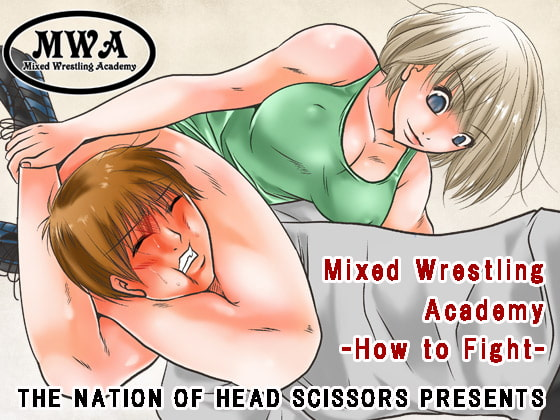 Mixed Wrestling Academy -How to Fight-!