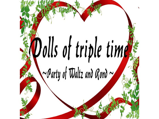 Dolls of triple time ~ Party of Waltz and Rond ~ [Stardust.Memories]