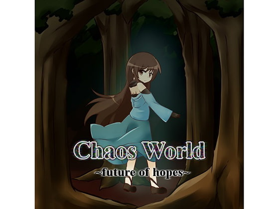 ChaosWorld ~future of hopes~
