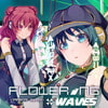 FLOWERING WAVES -フラワリング・ウェイヴス- [彩音 〜xi-on〜]