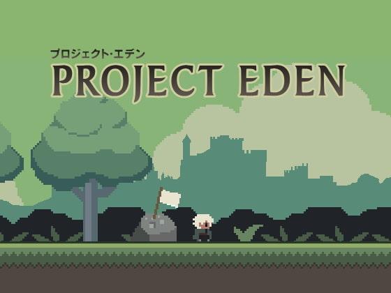 PROJECT EDEN!