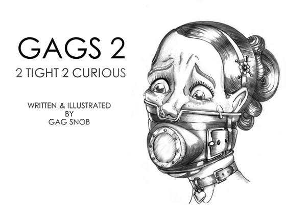Gags 2 - 2 Tight 2 Curious!