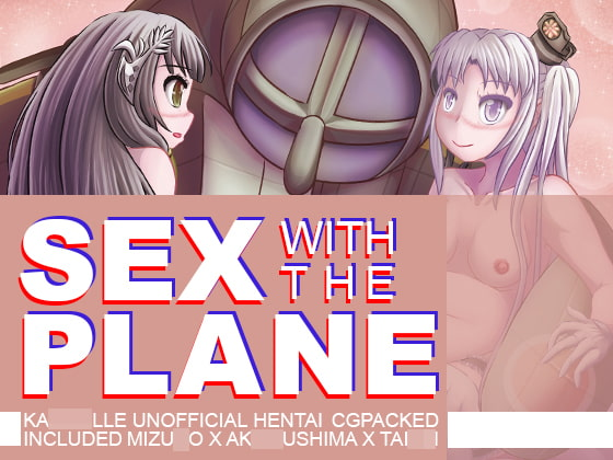 Sex with the plane