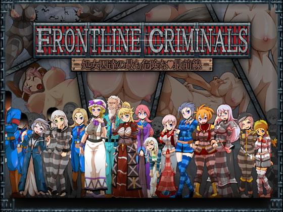 FRONTLINE CRIMINALS -処女囚達の最も危険な最前線-