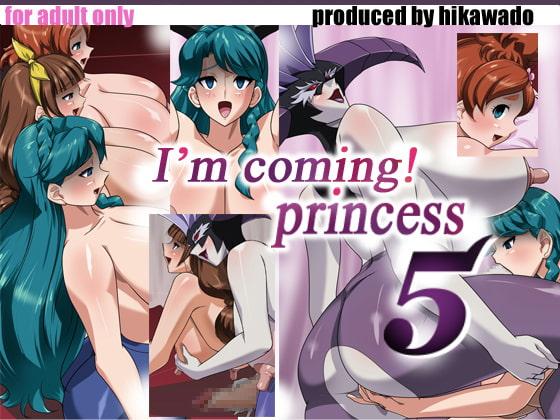 I'm coming! princess 5