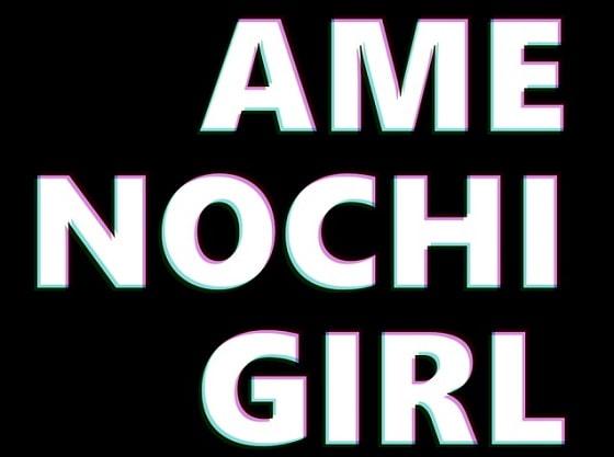 AME NOCHI GIRL