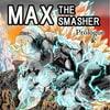 「【一気読み用DL版】MAX THE SMASHER:Prologue