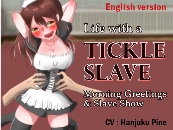 Life with a Tickle Slave: Morning Greetings and Slave Show