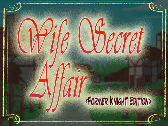 【新着同人誌】Wife Secret Affair (Former Knight Edition)のアイキャッチ画像