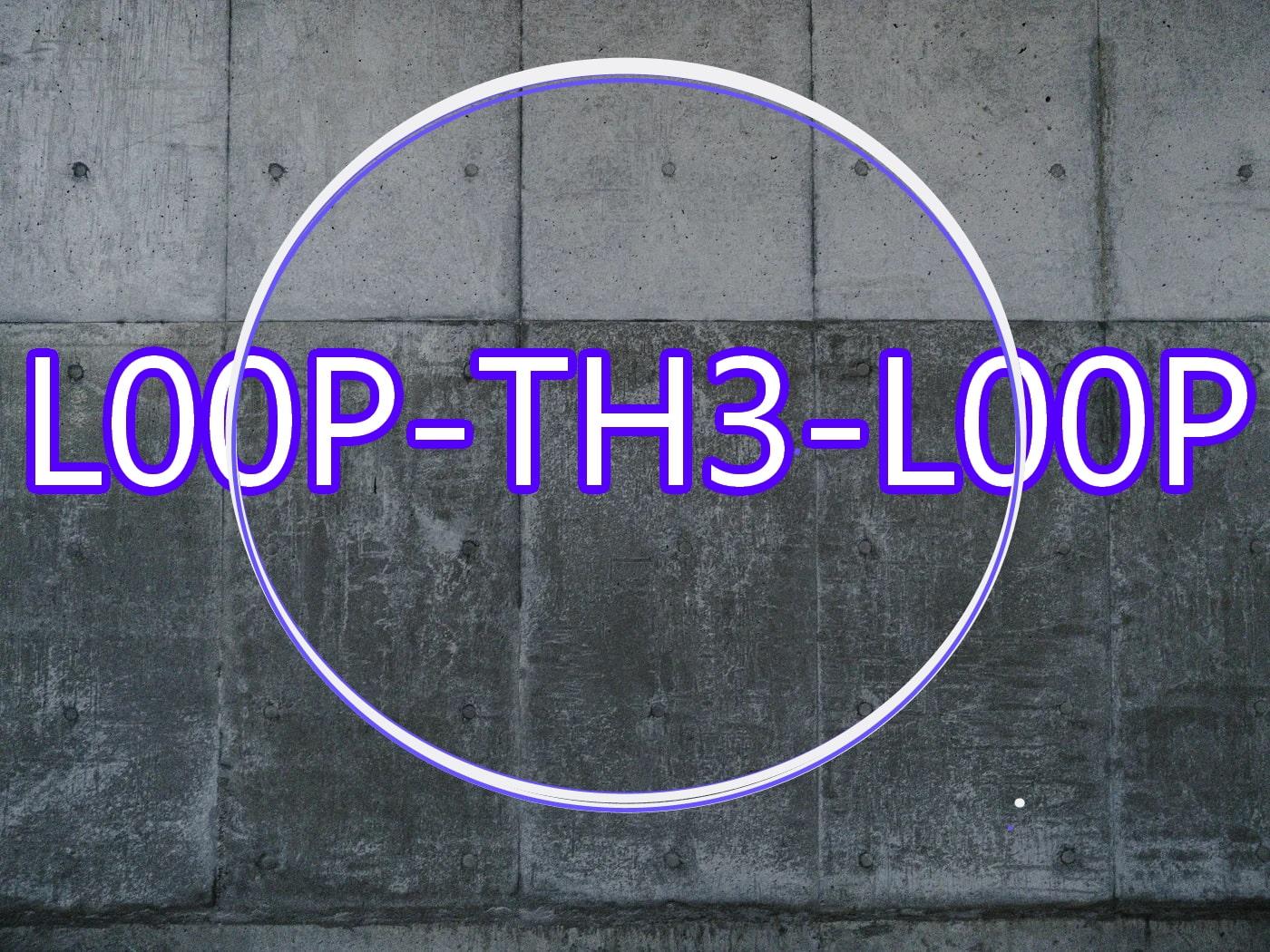 L00P-Th3-L00P