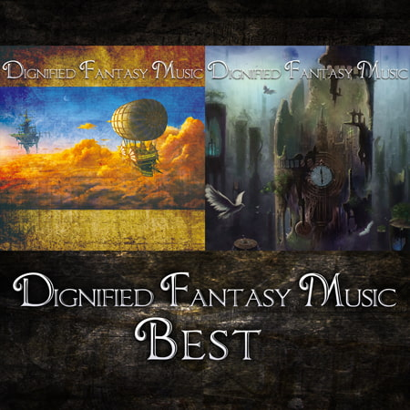 Dignified Fantasy Music Best [bitter sweet entertainment]