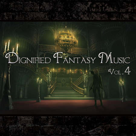 Dignified Fantasy Music Vol.4 ~Royal Palace~ [bitter sweet entertainment]