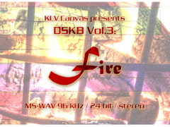 [Royalty Free] Sound Effects Library DSKB Vol.3: Fire [KLV Canvas]