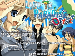 LIFE IS PARADISE ODYSSEY [WLCソフト]