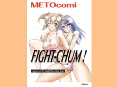 FIGHT-CHUM ! [Moeresu/Meto]
