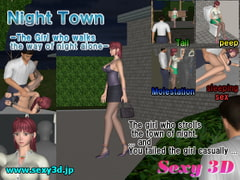 Night Town -The girl who walks the way of night alone- [Sexy3D]
