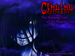 Cthulhu Mythos RPG: The Sleeping Girl of the Miasma Sea [AlchemyBlue]