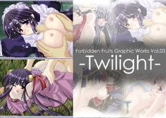 -Twilight- [Forbidden Fruits]